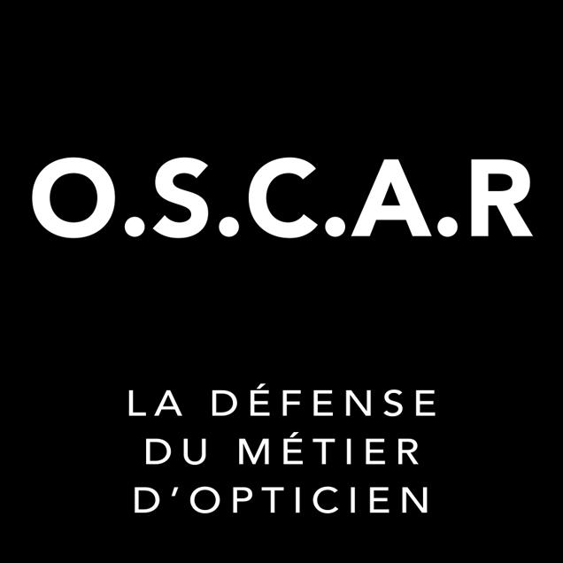 O.S.C.A.R, pour la défense du métier d'opticiens.
